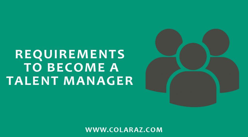 Talent Manager, Roles & Responsibilities, Pre-requisites