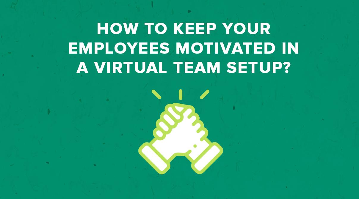 employee motivation, remote team management, online team management